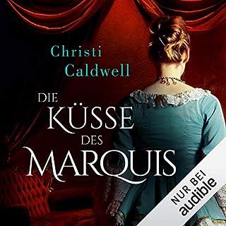 Die Küsse des Marquis     Hell & Sin 1              Autor:                                                                                                                                 Christi Caldwell                               Sprecher:                                                                                                                                 Mira Schwarz                      Spieldauer: 12 Std. und 12 Min.     167 Bewertungen     Gesamt 4,1