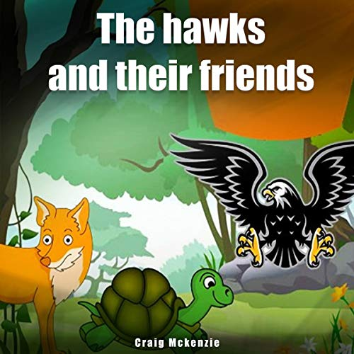 The Hawks and Their Friends audiobook cover art