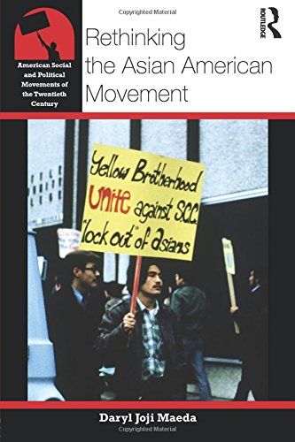 Rethinking the Asian American Movement (American Social and Political Movements of the 20th Century)