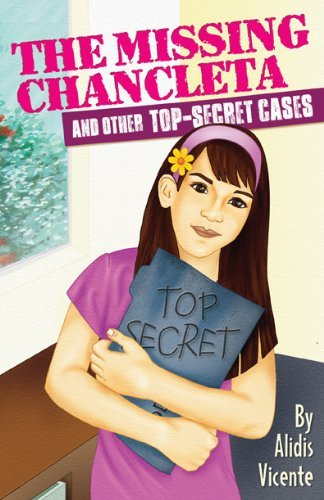 The Missing Chancleta and Other Top-Secret Cases / La chancleta perdida y otros casos secretos by Alidis Vicente (2013-11-30)