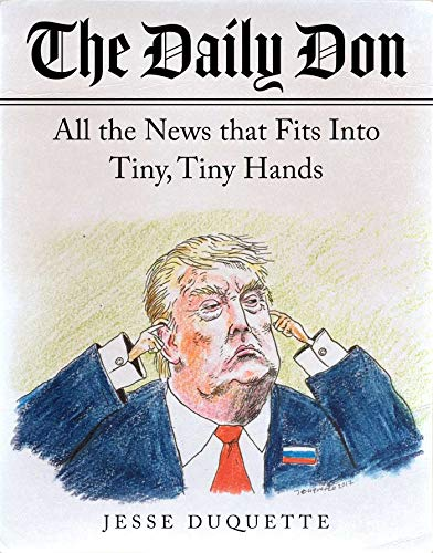 Compare Textbook Prices for The Daily Don: All the News That Fits into Tiny, Tiny Hands  ISBN 9781948924429 by Duquette, Jesse
