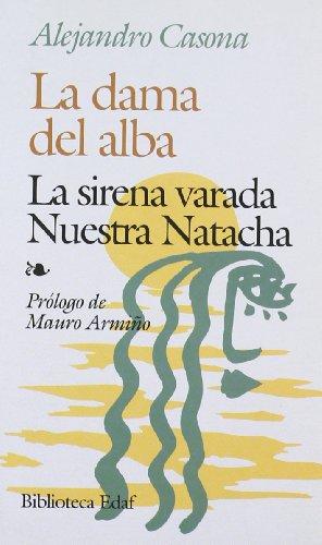 Dama del Alba, la / la sirena varada / nuestra natacha (Biblioteca Edaf De Bolsillo)