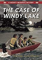 The Case of Windy Lake (Mighty Muskrats Mystery)