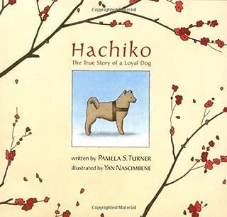 Hachiko: The True Story of a Loyal Dog (Bccb Blue Ribbon Picture Book Awards (Awards)) By Pamela S. Turner, Yan Nascimbene