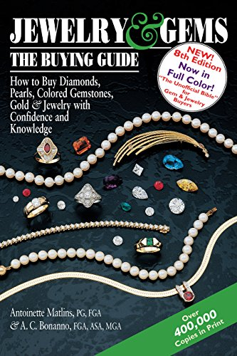 Jewelry & Gems―The Buying Guide, 8th Edition: How to Buy Diamonds, Pearls, Colored Gemstones, Gold & Jewelry with Confidence and Knowledge (Jewelry and Gems the Buying Guide)