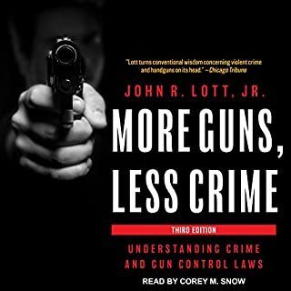 More Guns, Less Crime     Understanding Crime and Gun Control Laws              By:                                                                                                                                 John R. Lott Jr.                               Narrated by:                                                                                                                                 Corey M. Snow                      Length: 10 hrs and 17 mins     63 ratings     Overall 4.6