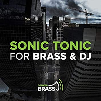 Sonic Tonic for Brass & DJ