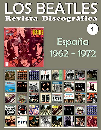 Los Beatles - Revista Discográfica - Nr. 1 - España (1962 - 1972): Discografía A Todo Color: Volume 1