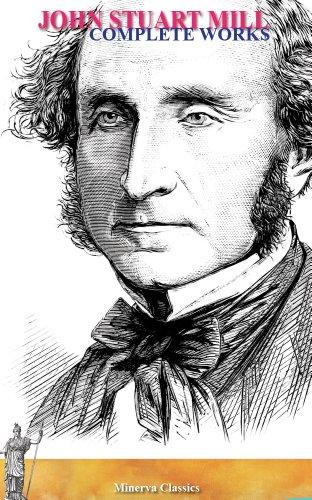 Complete Woks of John Stuart Mill (English Edition)