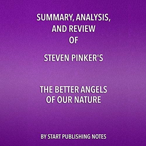 Summary, Analysis, and Review of Steven Pinker's The Better Angels of Our Nature audiobook cover art
