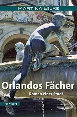 Orlandos Fächer: Roman einer Stadt