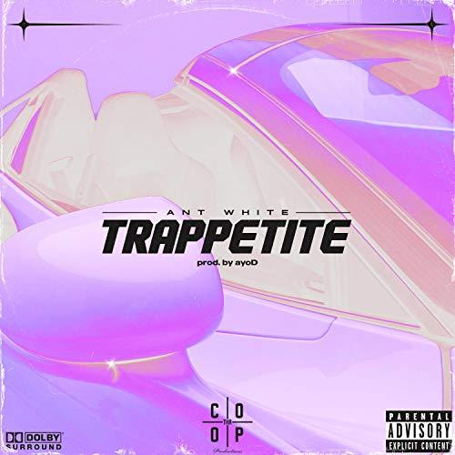 Trappetite [Explicit]