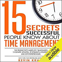 Listen to 15 Secrets Successful People Know About Time Management on Audible
