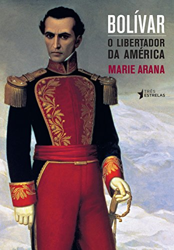 Bolívar: o Libertador da América