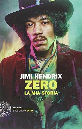 Jimi Hendrix. Zero. La mia storia