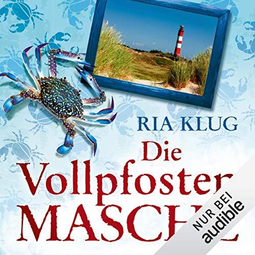 Die Vollpfostenmasche                   Autor:                                                                                                                                 Ria Klug                               Sprecher:                                                                                                                                 Thomas Schmuckert                      Spieldauer: 4 Std. und 31 Min.     77 Bewertungen     Gesamt 3,7