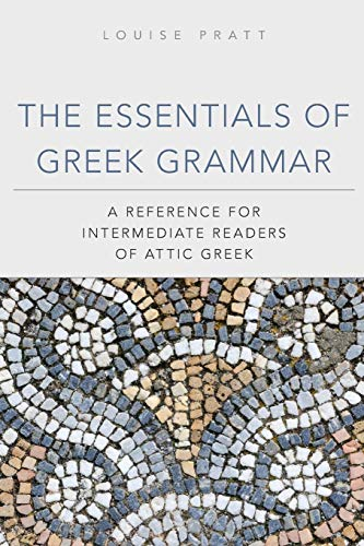 The Essentials of Greek Grammar: A Reference for...