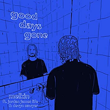 Good Days Gone (feat. Jordan James Life & Devyn Sawyer)