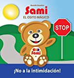 SAMI EL OSITO MÁGICO: No a la intimidación!: (Full-Color Edition)