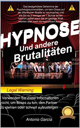 Hypnose und andere Brutalitäten: Das bestgehütete Geheimnis der Psychologie Universitäten, um kein Chaos auf der öffentlichen Straße
