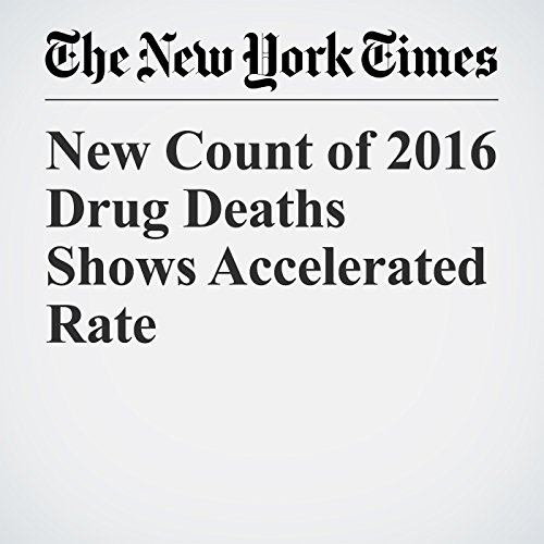 New Count of 2016 Drug Deaths Shows Accelerated Rate copertina