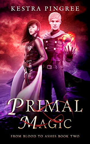 Primal Magic (From Blood to Ashes Book 2) (English Edition)
