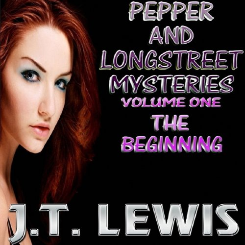 Pepper and Longstreet Mysteries: The Beginning, Volume 1 audiobook cover art