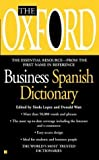 The Oxford Business Spanish Dictionary by Sinda Lopez (2004-07-06)