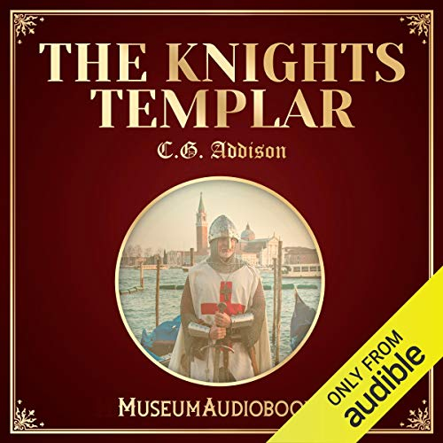 The Knights Templar                   By:                                                                                                                                 C. G. Addison                               Narrated by:                                                                                                                                 Andrea Giordani                      Length: 11 hrs and 49 mins     Not rated yet     Overall 0.0
