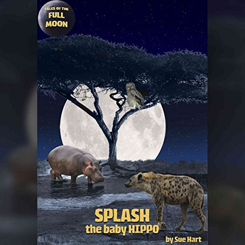 Tales of the Full Moon: Splash, the Baby Hippo Titelbild