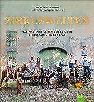 Zirkuswelten: Das magische Leben der letzten Zirkusfamilien Europas