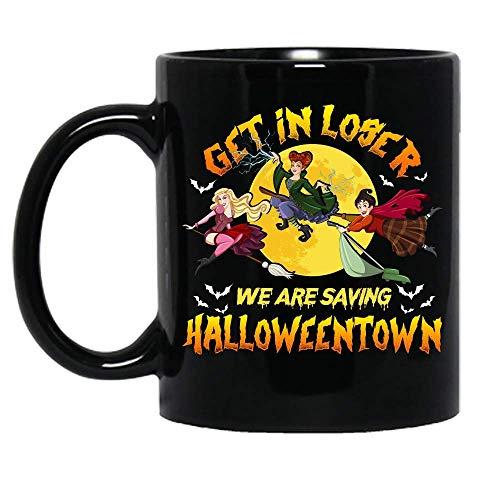 N\A Get In Loser We Are Saving Halloweentown Witches Hocus Pocus Sanderson Sisters Disfraz de Halloween Taza de cermica Tazas de caf grficas Tazas Negras Tapas de t Novedad Personalizada 11 oz