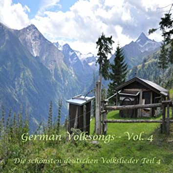 German Folksongs, Vol. 4 / Die Schönsten Deutschen Volkslieder - Teil 4