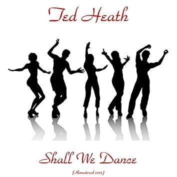 Shall We Dance (Remastered 2015)