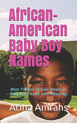 African-American Baby Boy Names: Most Popular African-American Baby Boys Name with Meanings