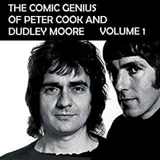 The Comic Genius of Peter Cook and Dudley Moore, Volume 1                   By:                                                                                                                                 Peter Cook,                                                                                        Dudley Moore                               Narrated by:                                                                                                                                 Peter Cook,                                                                                        Dudley Moore                      Length: 1 hr and 13 mins     74 ratings     Overall 4.2