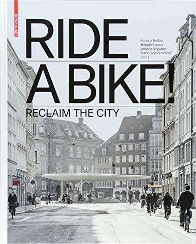 Ride a Bike!: Reclaim the City