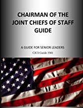 Chairman of the Joint Chiefs of Staff Guide: A Guide for Senior Leaders