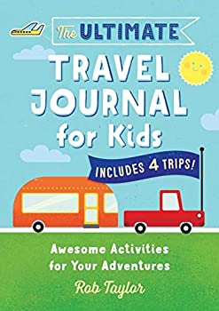The Ultimate Travel Journal For Kids  Awesome Activities for Your Adventures