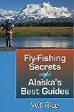 Fly-Fishing Secrets Alaska s Best Guides
