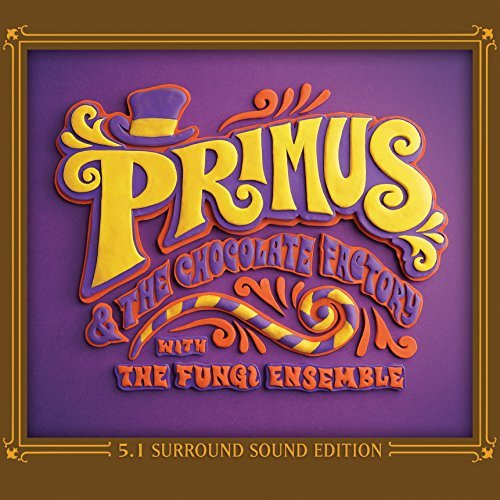 Primus & The Chocolate Factory With The Fungi Ensemble [CD/DVD][5.1 Dolby Surround Sound] by Primus (2015-05-03)