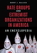 Hate Groups and Extremist Organizations in America: An Encyclopedia