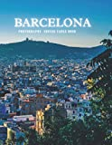 Barcelona Photography Coffee Table Book: Beautiful Pictures For Relaxing & Meditation , For Travel Lovers and Seniors with Alzheimer's & Dementia ... and Tourism Photography Coffee Table Book)