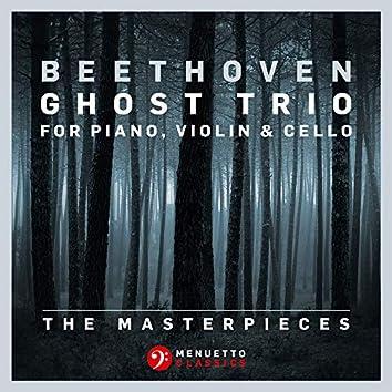 """The Masterpieces - Beethoven: Trio in D Major for Piano, Violin & Cello, Op. 70, No. 1 """"Ghost Trio"""""""