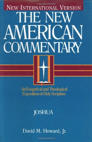 Joshua: An Exegetical and Theological Exposition of Holy Scripture (The New American Commentary)