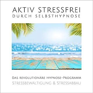 Aktiv stressfrei durch Selbsthypnose Titelbild