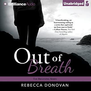 Out of Breath     The Breathing Series, Book 3              By:                                                                                                                                 Rebecca Donovan                               Narrated by:                                                                                                                                 Kate Rudd                      Length: 14 hrs and 10 mins     1,499 ratings     Overall 4.5