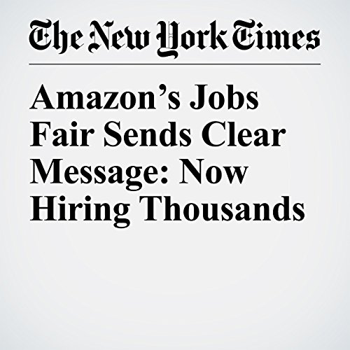 Amazon's Jobs Fair Sends Clear Message: Now Hiring Thousands audiobook cover art