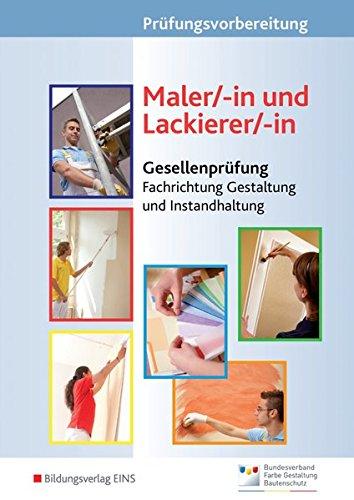 Prüfungsvorbereitung: Maler/-in und Lackierer/-in: Gesellenprüfung - Fachrichtung Gestaltung und Instandhaltung