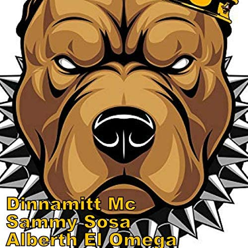 Dinnamitt Mc feat. Sammy Sosa & Alberth El Omega